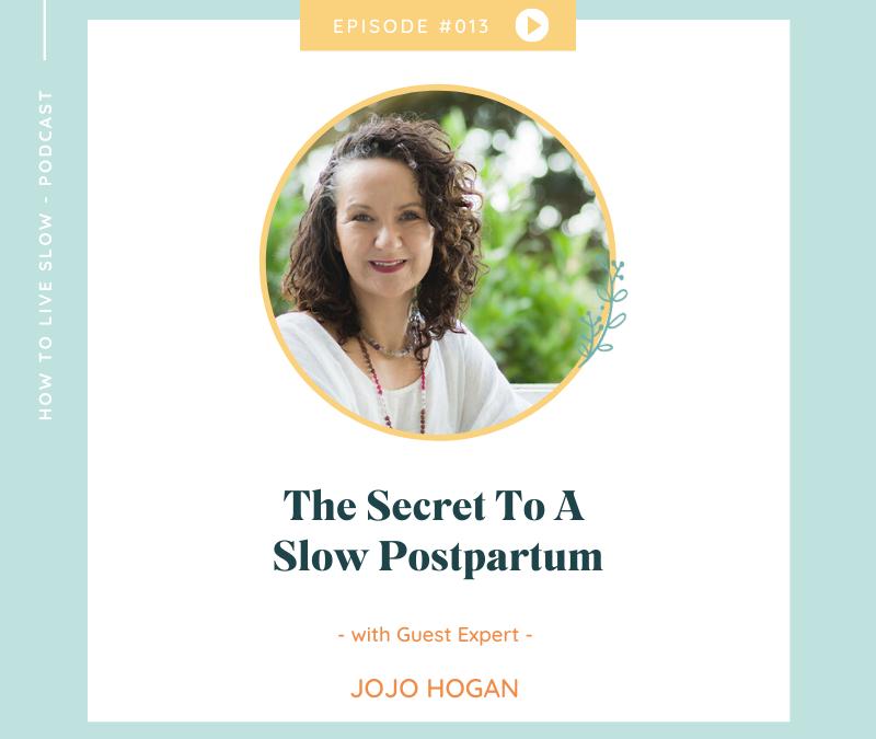 Episode #13 The Secret To A Slow Postpartum