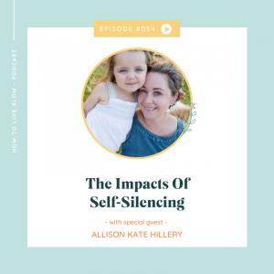Episode #54 Self-Silencing