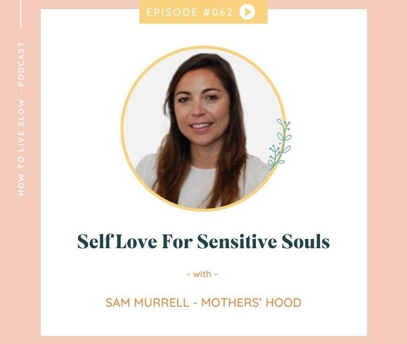 Episode #62 Self Love For Sensitive Souls
